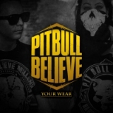 Pit Bull Believe Life Style since 2008.
